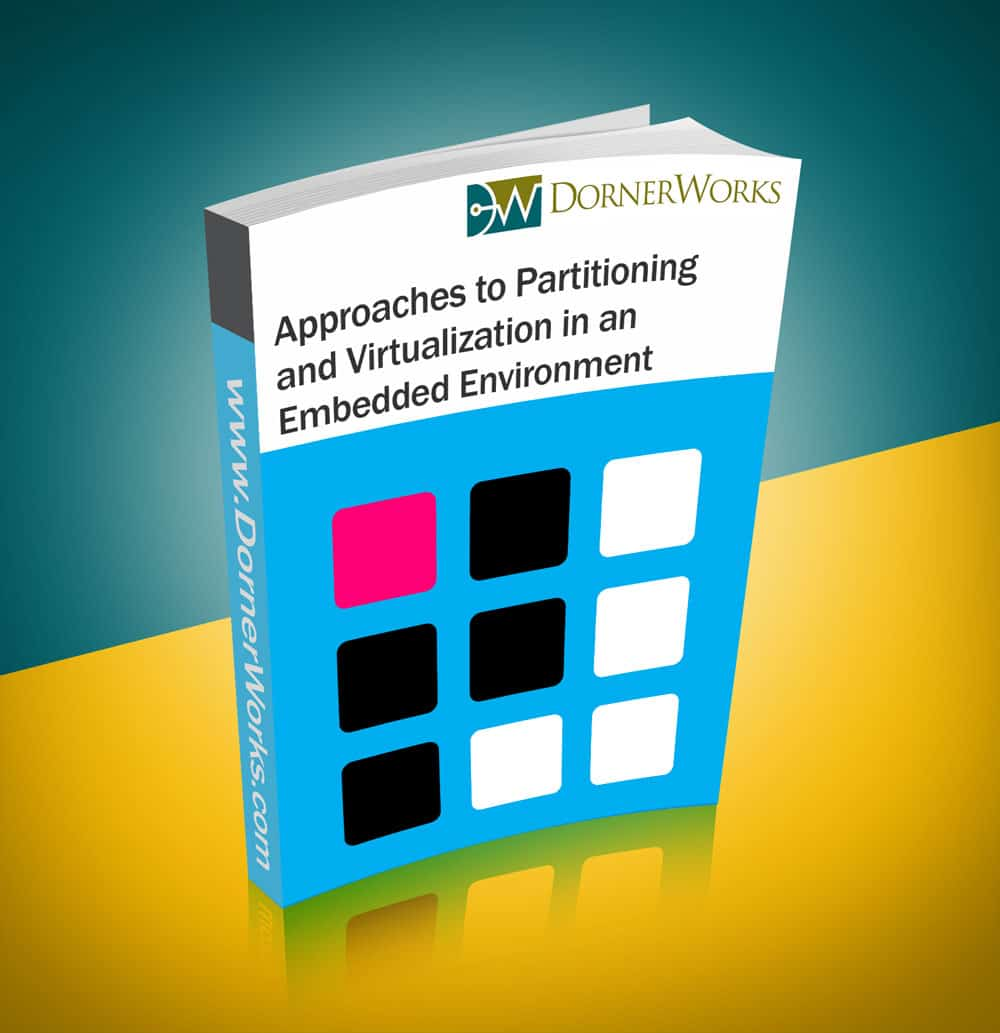 Enhance Your Next Project with Embedded Partitioning and Virtualization