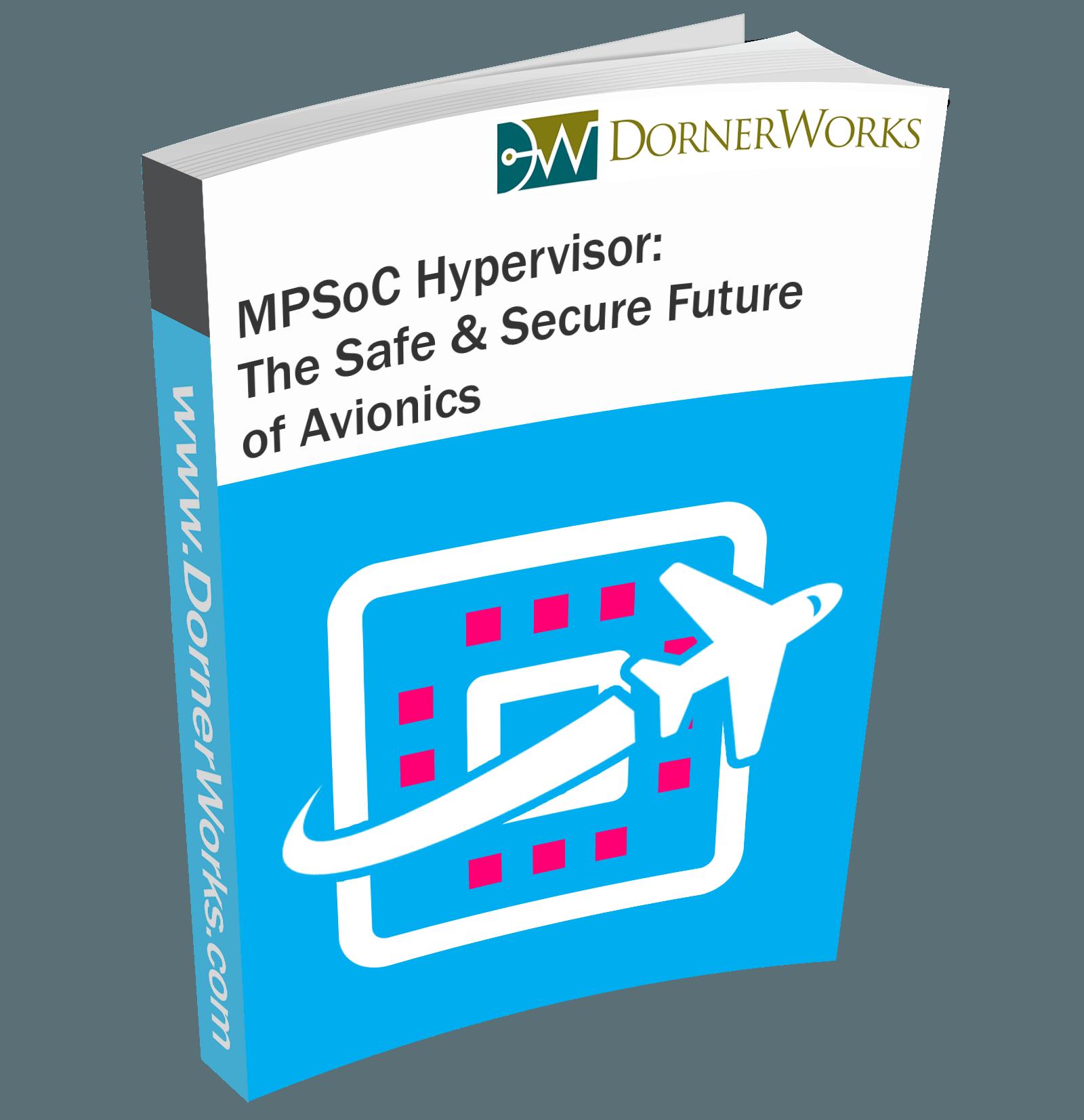 MPSoC Hypervisor: The Safe & Secure Future of Avionics