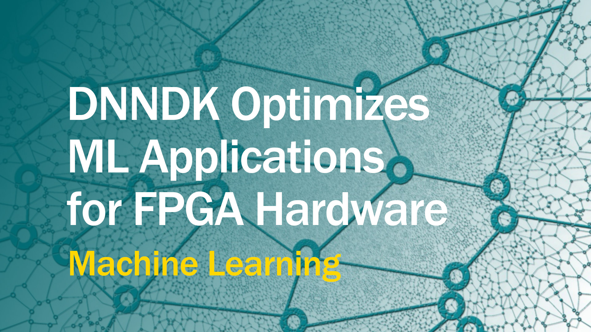 Machine Learning Systems Made More Accessible with Xilinx DNNDK