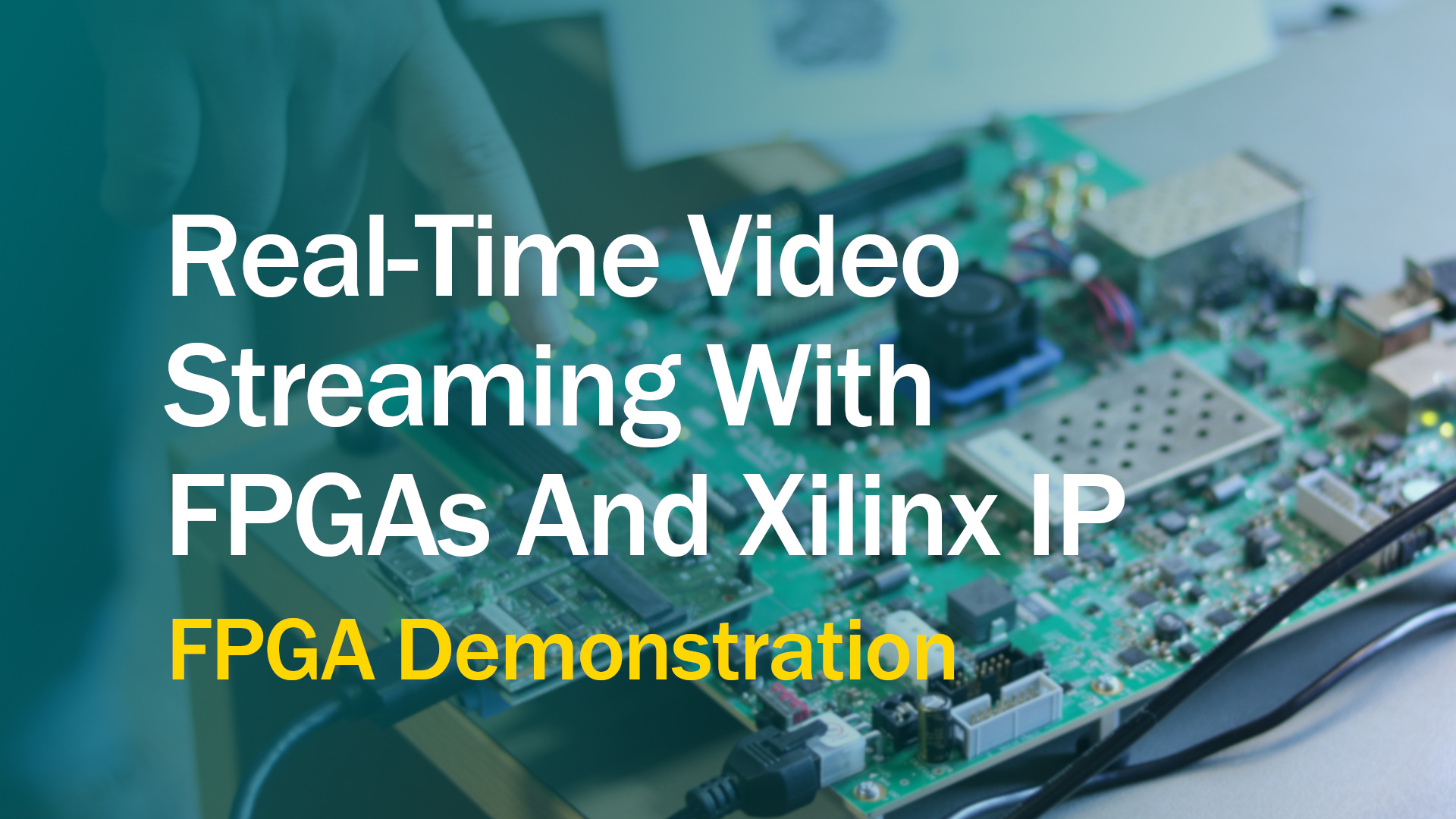 High-Speed Video Demonstration Shows How FPGAs And Xilinx IP Enable