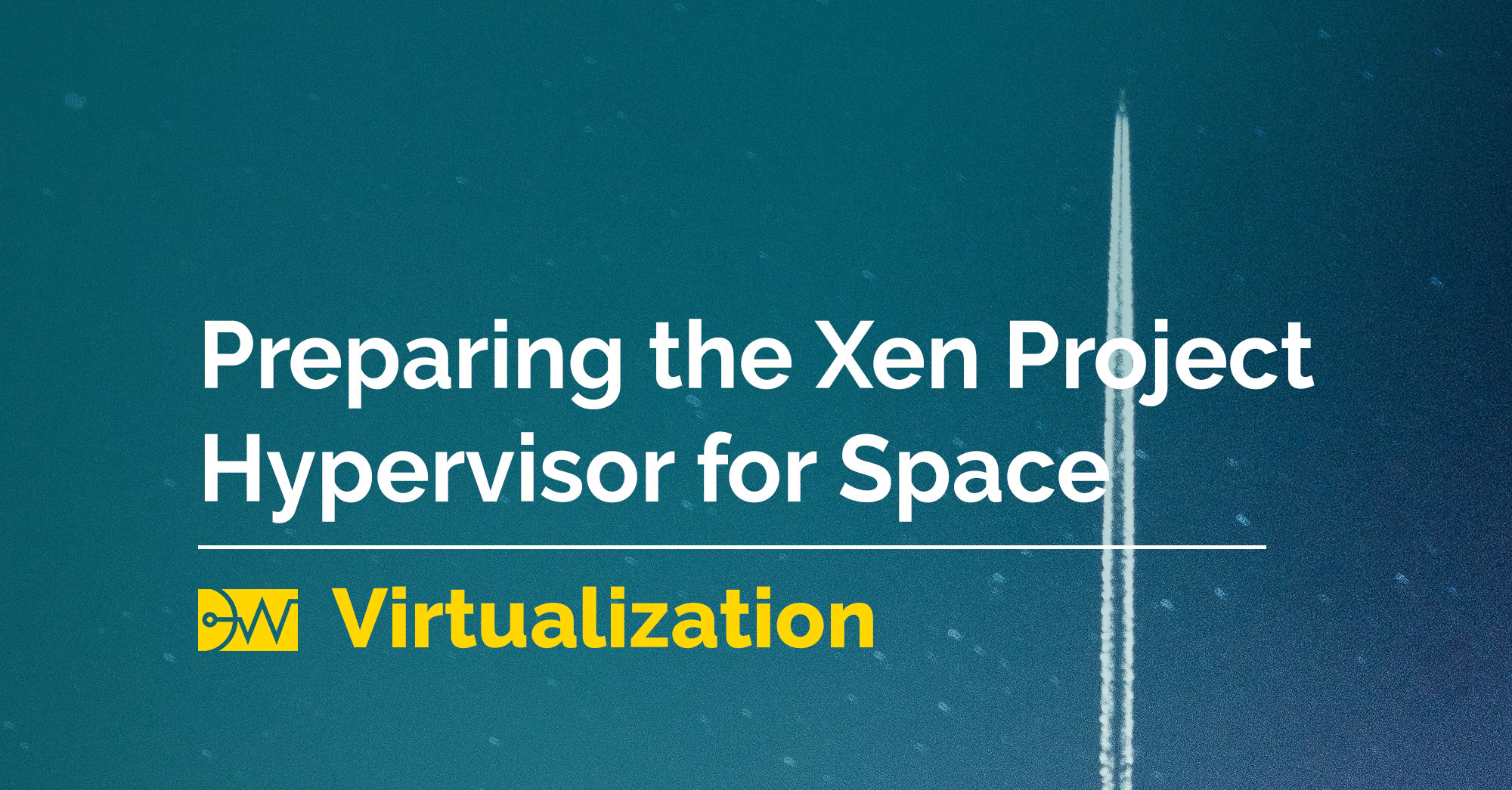 Xen Project Hypervisor Headed for Space as DornerWorks