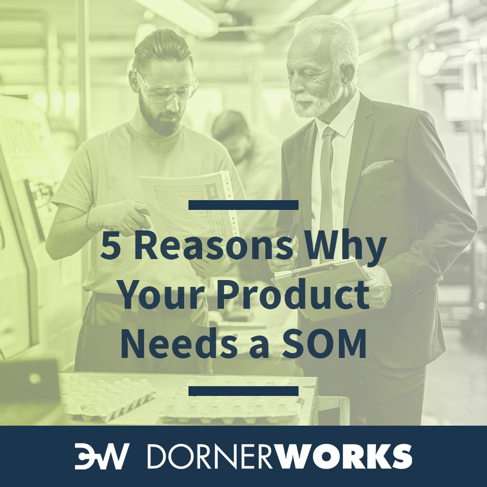 5 Reasons Your Product Needs A SOM