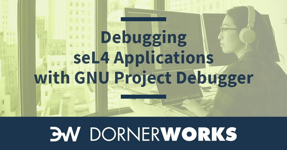 Identify Errors With Ease by Debugging seL4 Applications with GDB