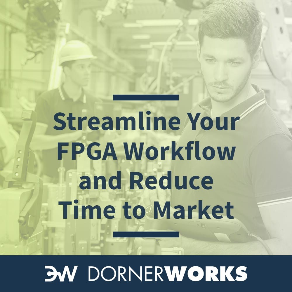 Streamline Your FPGA Project and Cut Time to Market