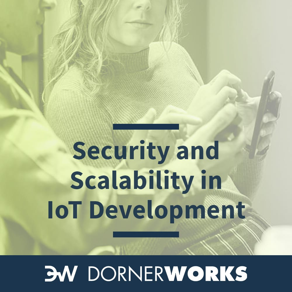 Secure, Scalable and Successful IoT Product Development