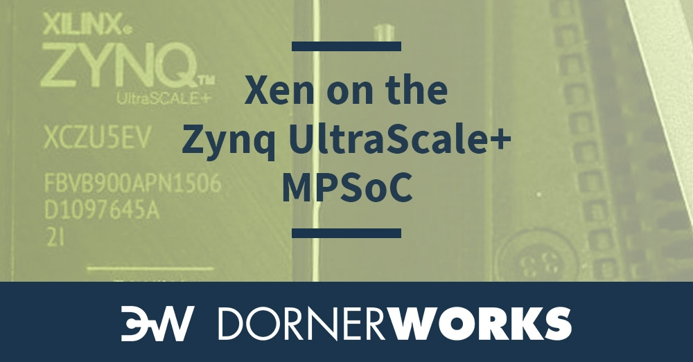 Xen on the Zynq UltraScale+ MPSoC